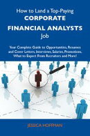 How to Land a Top-Paying Corporate financial analysts Job: Your Complete Guide to Opportunities, Resumes and…
