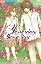 Yesterday,Yes a day【電子書籍】[ 岩本ナオ ]