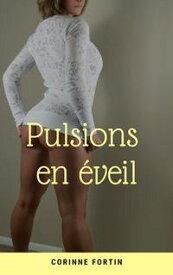 Pulsions en ?veil【電子書籍】[ Corinne Fortin ]