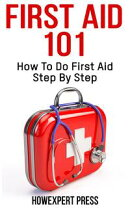 First Aid 101: How To Do First Aid Step By Step