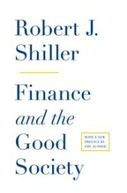 Finance and the Good Society【電子書籍】[ Robert J. Shiller ]