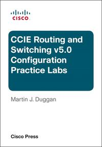 Cisco CCIE Routing and Switching v5.0 Configuration Practice Labs【電子書籍】[ Martin Duggan ]