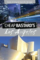 Cheap Bastard's® Guide to Los Angeles