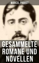 Gesammelte Romane und Novellen von Marcel Proust