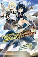 Death March to the Parallel World Rhapsody, Vol. 1 (manga)