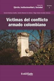 V?ctimas del conflicto armado colombiano【電子書籍】[ Varios Autores ]