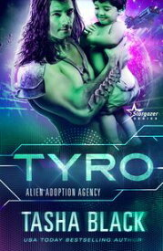 TyroAlien Adoption Agency #3【電子書籍】[ Tasha Black ]