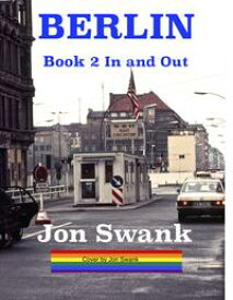 Berlin Book 2In and Out【電子書籍】[ Jon Swank ]
