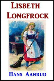 Lisbeth Longfrock【電子書籍】[ Hans Aanrud ]