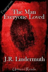 The Man Everyone Loved【電子書籍】[ J.R. Lindermuth ]
