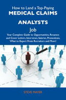 How to Land a Top-Paying Medical claims analysts Job: Your Complete Guide to Opportunities, Resumes and Cove…