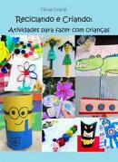 Reciclando e Criando: Atividades para fazer com crianças