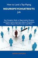 How to Land a Top-Paying Neuropsychiatrists Job: Your Complete Guide to Opportunities, Resumes and Cover Let…