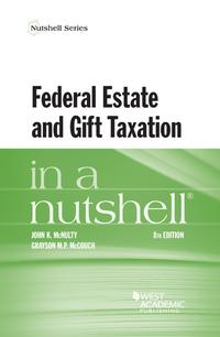 Federal Estate and Gift Taxation in a Nutshell【電子書籍】[ John McNulty ]