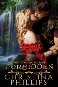 ForbiddenThe Druid Chronicles, #1【電子書籍】[ Christina Phillips ]