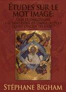 Études sur le mot image?: Léon de Chalcédoine ; ??Le Saint-Esprit est l'image du Fils?? ; Qui est l…