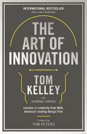 The Art Of InnovationLessons in Creativity from IDEO, America's Leading Design Firm【電子書籍】[ Tom Kelley ]