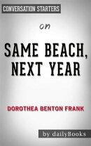 Same Beach, Next Year: A Novel by Dorothea Benton Frank | Conversation Starters