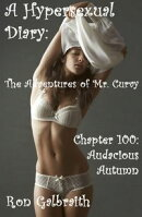Audacious Autumn (A Hypersexual Diary: The Adventures of Mr. Curvy, Chapter 100)