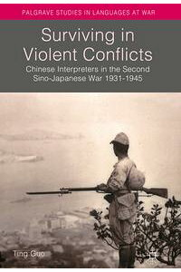 SurvivinginViolentConflictsChineseInterpretersintheSecondSino-JapaneseWar1931?1945