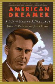 American Dreamer: A Life of Henry A. Wallace【電子書籍】[ John C. Culver ]