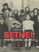 A History of Bethel Pentecostal Church in Sarnia, Ontario