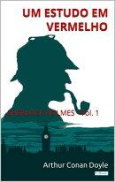 Um Estudo em Vermelho: Sherlock Holmes - Vol. 1
