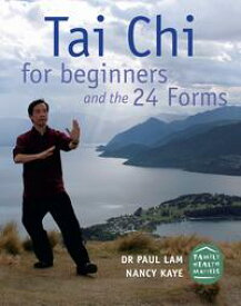 Tai Chi for Beginners and the 24 Forms【電子書籍】[ Dr. Paul Lam ]