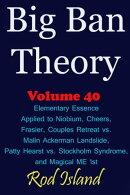 Big Ban Theory: Elementary Essence Applied to Niobium, Cheers, Frasier, Couples Retreat vs. Malin Ackerman L…