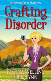 Crafting Disorder Quirky Cozy Mysteries【電子書籍】[ ReGina Welling ]