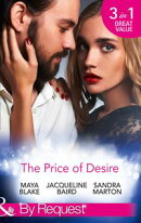 The Price Of Desire: The Price of Success / The Cost of Her Innocence / Not For Sale (Mills & Boon By Reques…