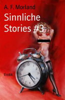 Sinnliche Stories #3