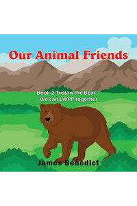OurAnimalFriendsBook2TristantheBear-WecanLWPPtogether
