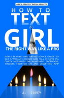How to Text a Girl the Right Way Like a Pro: Men's Texting and Dating Advice Guide to Get a Woman Hooked and…