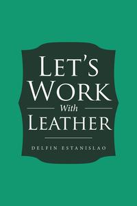 Let'sWorkwithLeather