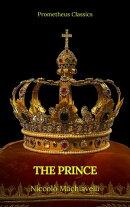 The Prince by Niccolò Machiavelli (Best Navigation, Active TOC)(Prometheus Classics)