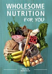 Wholesome Nutrition for You【電子書籍】[ Ian Craig ]