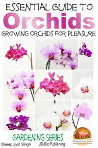 EssentialGuidetoOrchids:GrowingOrchidsforPleasure