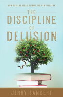 The Discipline of Delusion