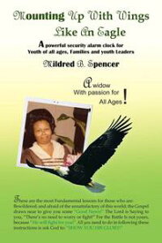 Mounting up with Wings Like an Eagle【電子書籍】[ Mildred B. Spencer ]