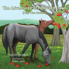 The Adventures of Fella and DawnHelp One Another【電子書籍】[ Lisa Gail Ricchiazzi ]