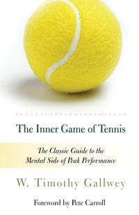 The Inner Game of TennisThe Classic Guide to the Mental Side of Peak Performance【電子書籍】[ W. Timothy Gallwey ]