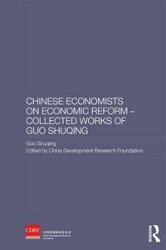 Chinese Economists on Economic Reform - Collected Works of Guo Shuqing