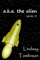 A. K. A. The Alien: series 3