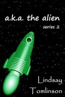A. K. A. The Alien: series 2
