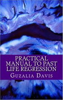 Practical Manual to Past Life Regression