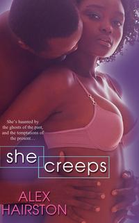 She Creeps【電子書籍】[ Alex Hairston ]