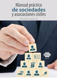 Manual pr?ctico de sociedades y asociaciones civiles 2020【電子書籍】[ Jos? P?rez Ch?vez ]