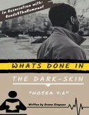 "Whats Done In the Dark-skin ""Hosea 4:6"""
