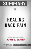 Summary of Healing Back Pain: The Mind-Body Connection by John E. Sarno | Conversation Starters